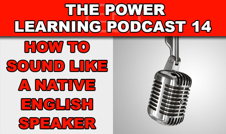 PLP 14 – Sound Like Native Speakers
