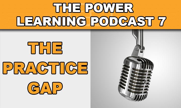 PLP 7 – The Practice Gap