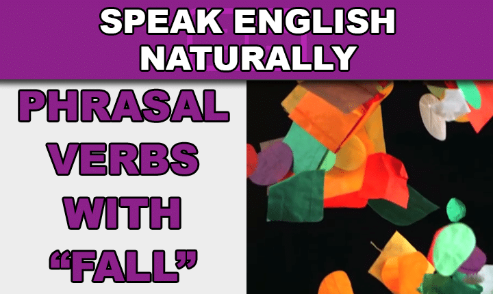 Phrasal Verbs with Fall - Learn phrasal verbs with run in this free video lesson so you can start speaking English more naturally and conversationally, like a native speaker
